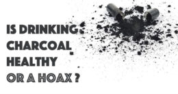 Is Drinking Charcoal Healthy or a Hoax