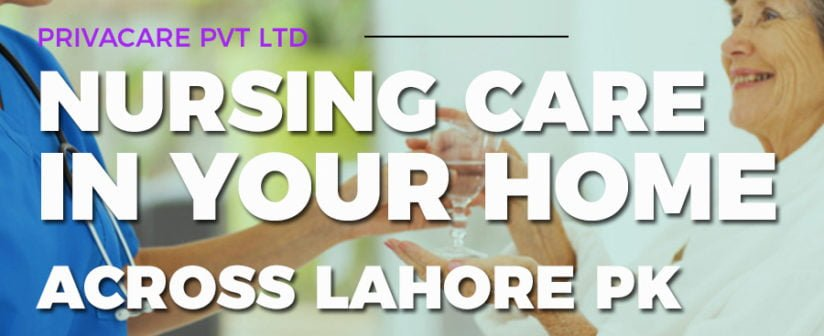 The top benefits of nursing care at home in Lahore, Pakistan.